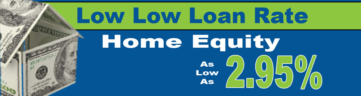 Low Low Home Equity Loan home page rotator, click for more info