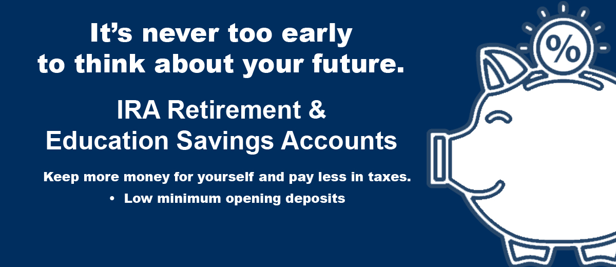 It's never too early to think about the future, Link to Individual Retirement Account, click for more information